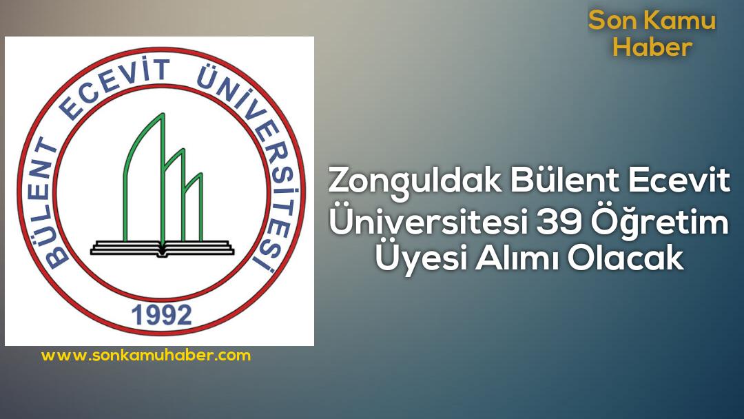 Zonguldak Bülent Ecevit Üniversitesi 39 Öğretim Üyesi Alımı Olacak