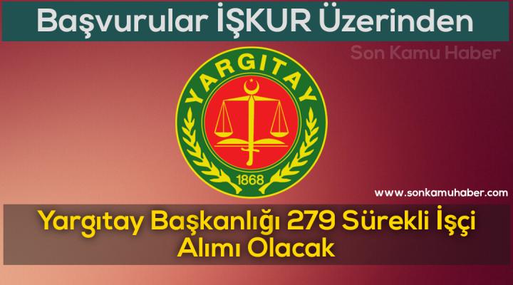 Yargıtay Başkanlığı 279 Sürekli İşçi Alımı Olacak