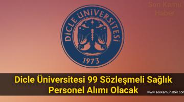 Dicle Üniversitesi 99 Sözleşmeli Sağlık Personel Alımı Olacak