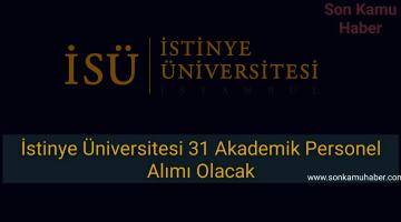 İstinye Üniversitesi 31 Akademik Personel Alımı Olacak