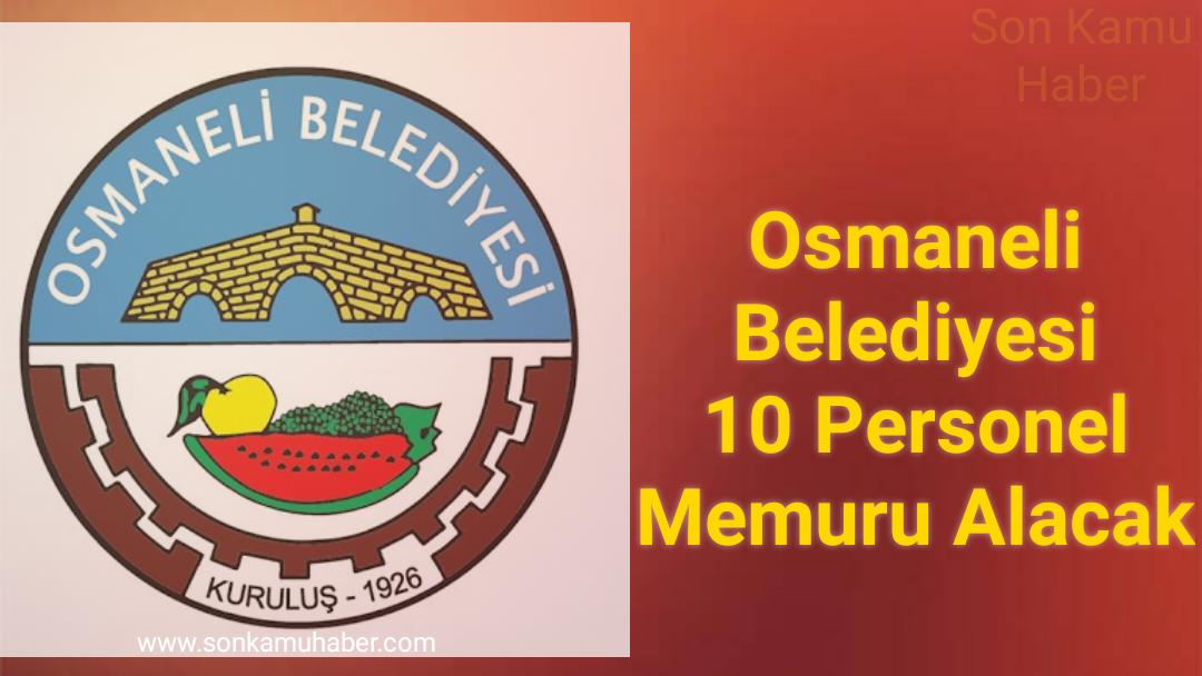 2021 Osmaneli Belediyesi 10 Personel Memuru Alacak