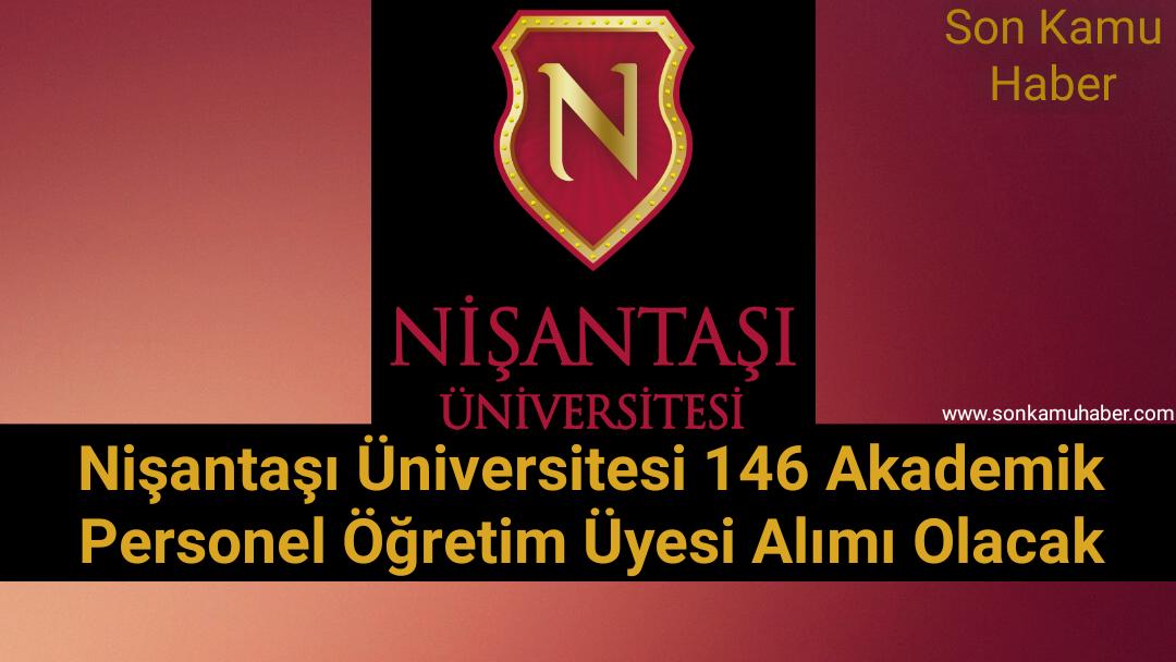 2021 Nişantaşı Üniversitesi 146 Akademik Personel Öğretim Üyesi Alımı Olacak