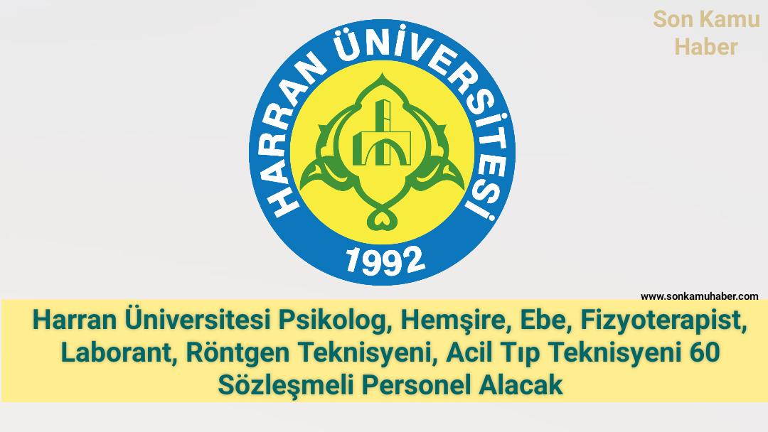 Harran Üniversitesi; Psikolog, Hemşire, Ebe, Fizyoterapist, Laborant, Röntgen Teknisyeni, Acil Tıp Teknisyeni 60 Sözleşmeli Personel Alacak