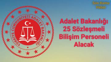 Adalet Bakanlığı 25 Bilişim Personeli Alacak