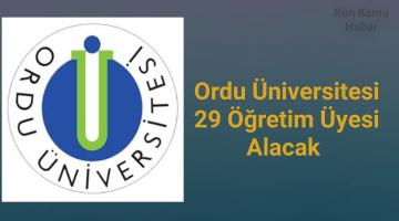 Ordu Üniversitesi 29 Öğretim Üyesi Alacak 2021
