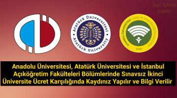 Anadolu Üniversitesi, Atatürk Üniversitesi ve İstanbul Açıköğretim Fakülteleri Bölümlerinde Sınavsız İkinci Üniversite Ücret Karşılığında Danışmanlık Yapılır