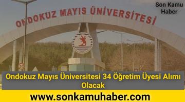 Ondokuz Mayıs Üniversitesi 34 Öğretim Üyesi Alımı Olacak