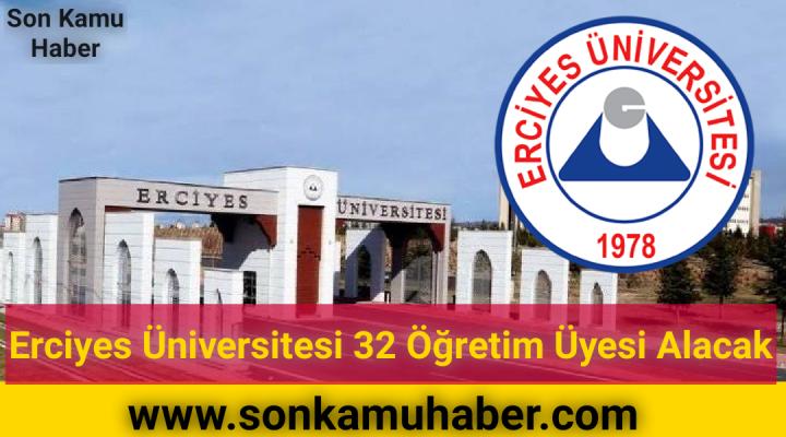 Erciyes Üniversitesi 32 Öğretim Üyesi Alacak 2021