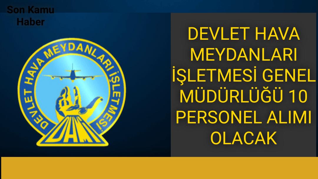 Devlet Hava Meydanları İşletmesi Genel Müdürlüğü 10 Personel Alımı Olacak
