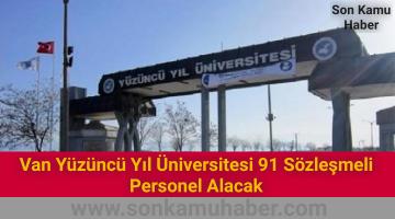 Van Yüzüncü Yıl Üniversitesi 91 Sözleşmeli Personel Alacak 2021