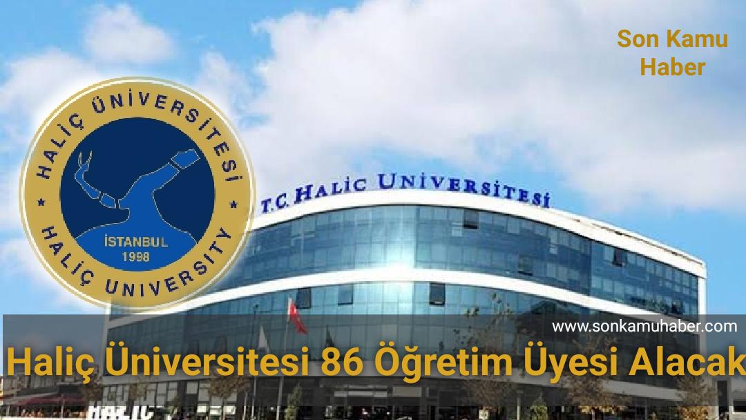 Haliç Üniversitesi 86 Öğretim Üyesi Alacak 2021