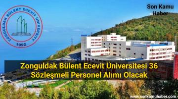 Zonguldak Bülent Ecevit Üniversitesi 36 Sözleşmeli Personel Alımı Olacak