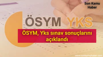 ÖSYM, Yks sınav sonuçlarını açıklandı