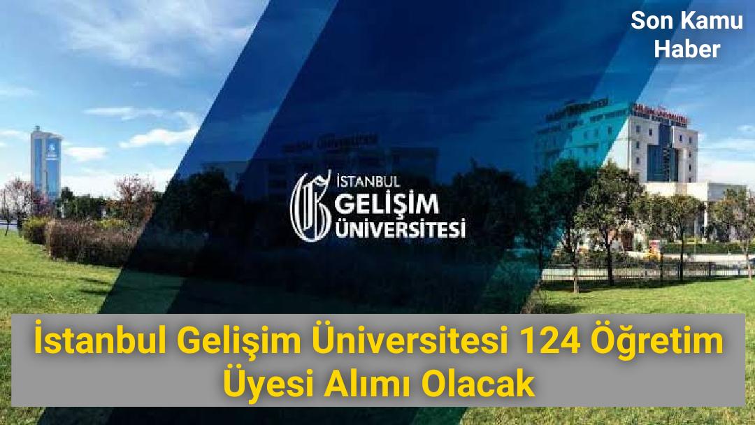 2021 İstanbul Gelişim Üniversitesi 124 Öğretim Üyesi Alımı Olacak