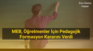 MEB, Öğretmenler İçin Pedagojik Formasyon Kararını Verdi