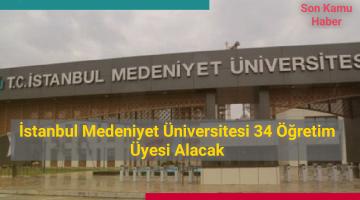 2021 İstanbul Medeniyet Üniversitesi 34 Öğretim Üyesi Alacak