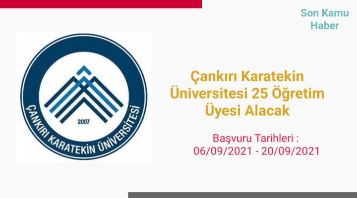 Çankırı Karatekin Üniversitesi 25 Öğretim Üyesi Alacak