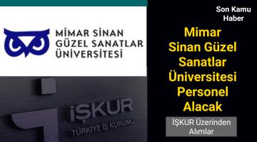 Mimar Sinan Güzel Sanatlar Üniversitesi İşkur Üzerinden Personel Alacak