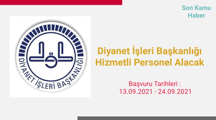 2021 Diyanet İşleri Başkanlığı 47 Hizmetli Personel Alacak