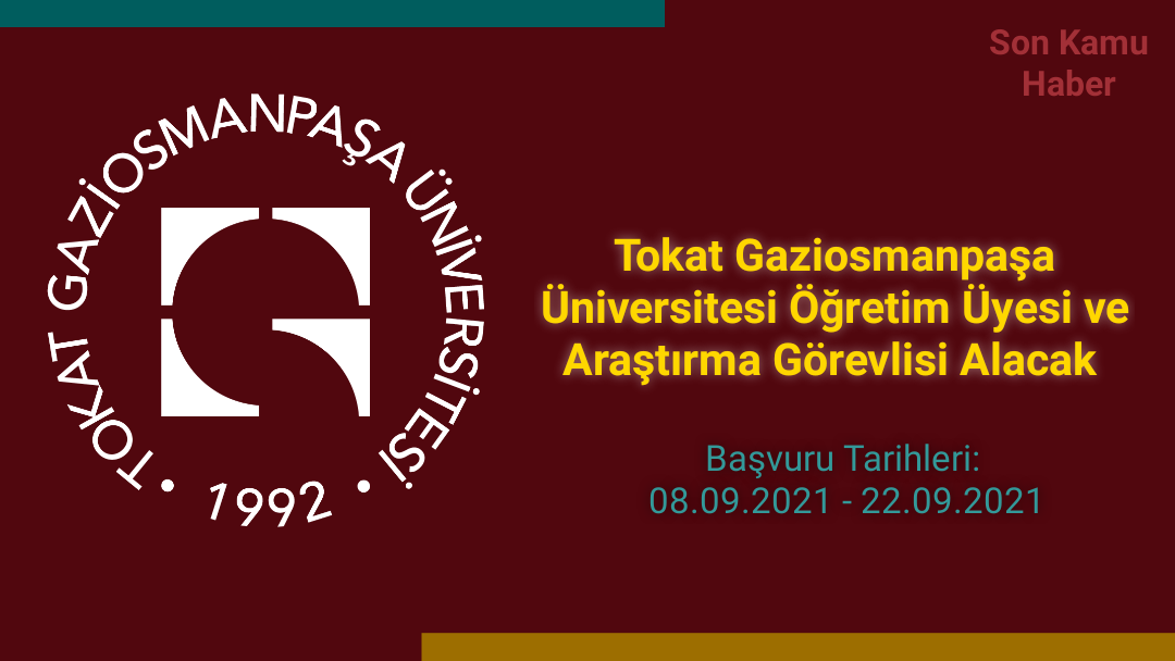 Tokat Gaziosmanpaşa Üniversitesi Öğretim Üyesi ve Araştırma Görevlisi Alacak 2021