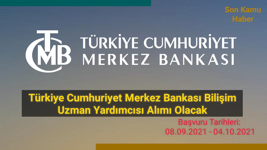 Türkiye Cumhuriyet Merkez Bankası Bilişim Uzman Yardımcısı Alımı Olacak