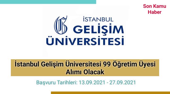 20201 İstanbul Gelişim Üniversitesi 99 Öğretim Üyesi Alımı Olacak
