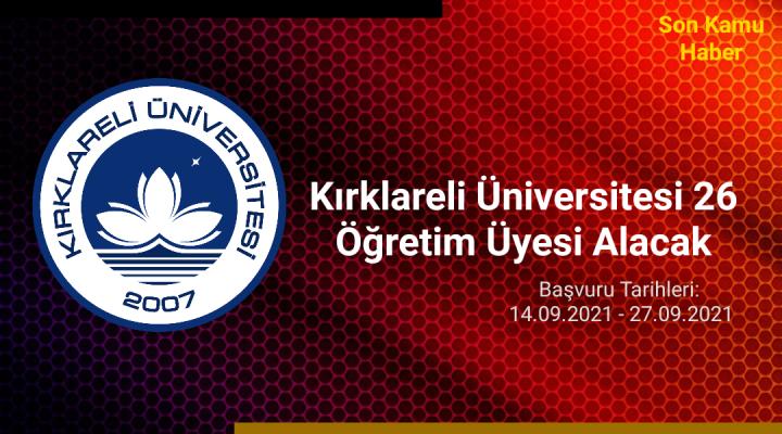 2021 Kırklareli Üniversitesi 26 Öğretim Üyesi Alım Duyurusu