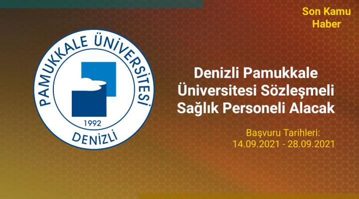 2021 Denizli Pamukkale Üniversitesi Sözleşmeli Sağlık Personeli Alım Duyurusu