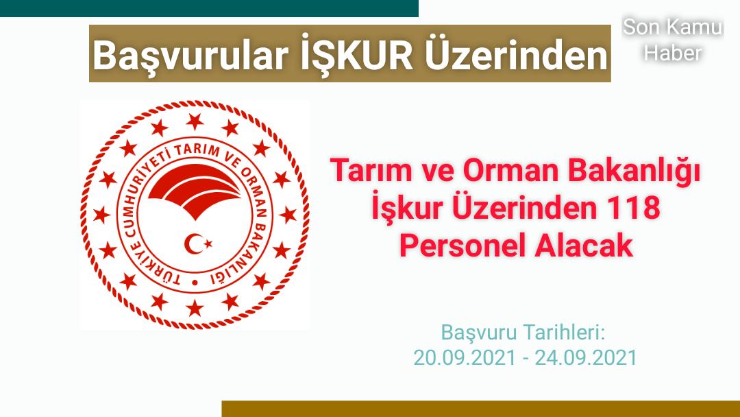 Tarım ve Orman Bakanlığı İşkur Üzerinden 118 İşçi Alımı Başvuruları Başladı