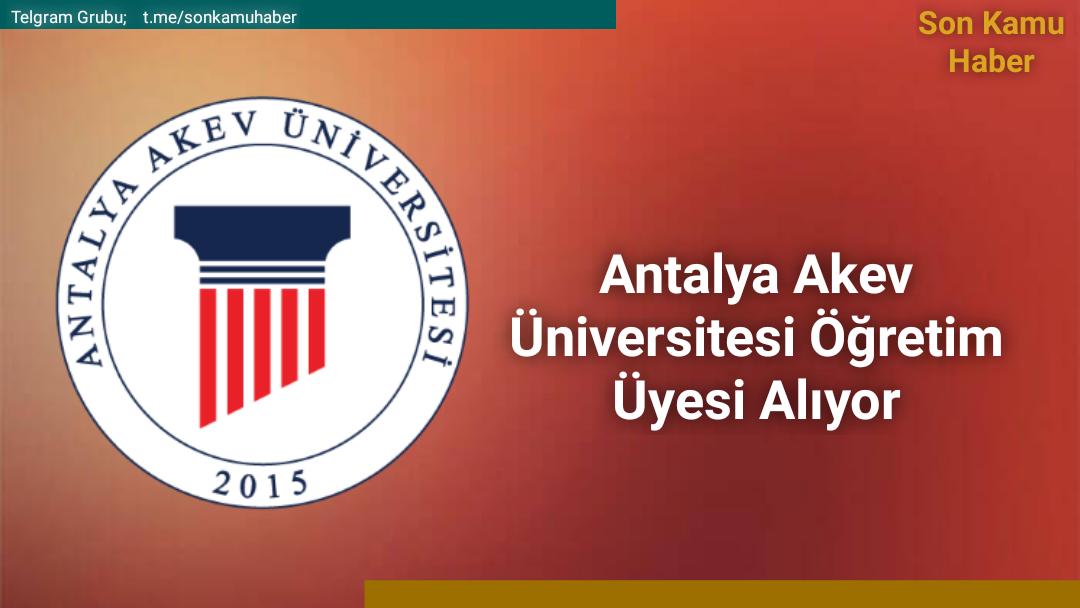 2021 Antalya AKEV Üniversitesi Öğretim Elemanı Alıyor
