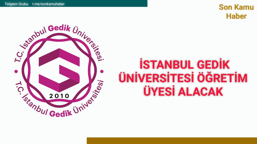 2021 İstanbul Gedik Üniversitesi Öğretim Üyesi Alacak