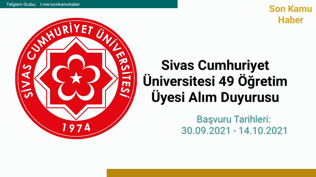 Sivas Cumhuriyet Üniversitesi 49 Öğretim Üyesi Alım Duyurusu