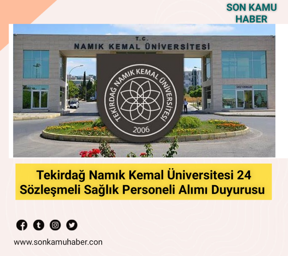 Tekirdağ Namık Kemal Üniversitesi 24 Sözleşmeli Sağlık Personeli Alımı Duyurusu 2021