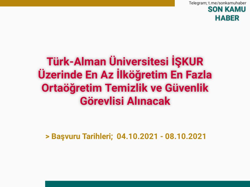 Türk-Alman Üniversitesi İŞKUR Üzerinde En Az İlköğretim En Fazla Ortaöğretim Temizlik ve Güvenlik Görevlisi Alınacak