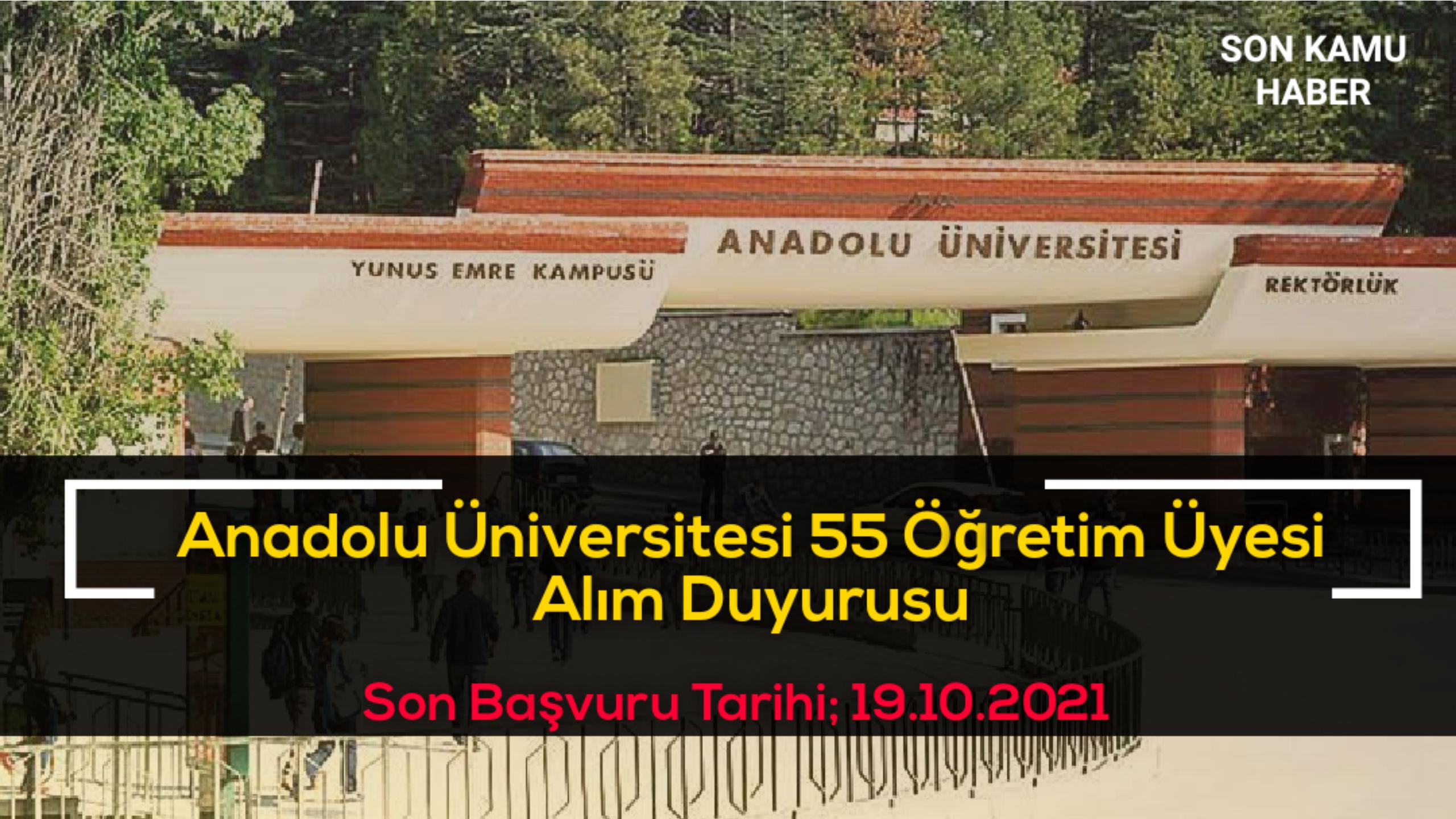 Anadolu Üniversitesi 55 Öğretim Üyesi Alım Duyurusu