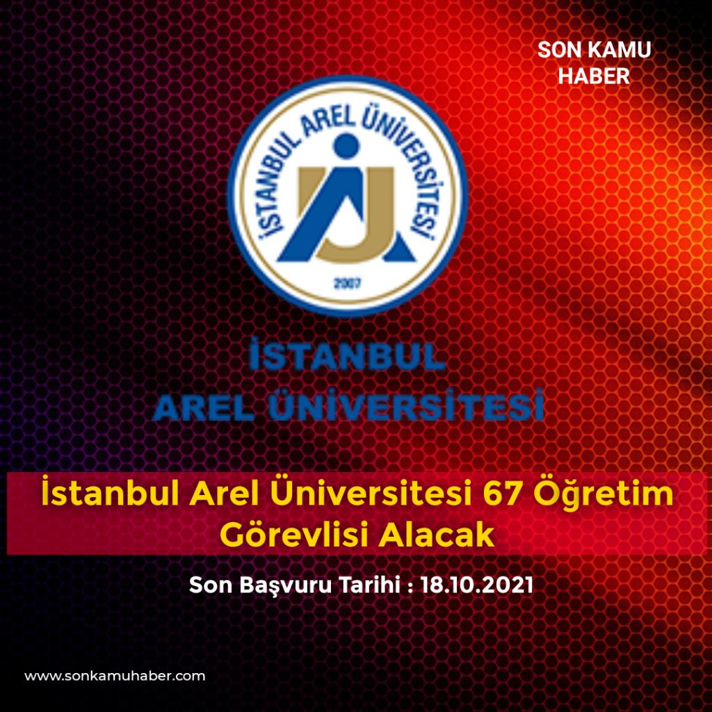 İstanbul Arel Üniversitesi 67 Öğretim Görevlisi Alacak