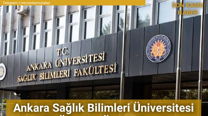 Ankara Sağlık Bilimleri Üniversitesi 173 Öğretim Üyesi Alacak 2021