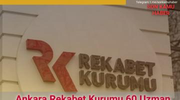 Ankara Rekabet Kurumu 60 Uzman Yardımcısı Alacak