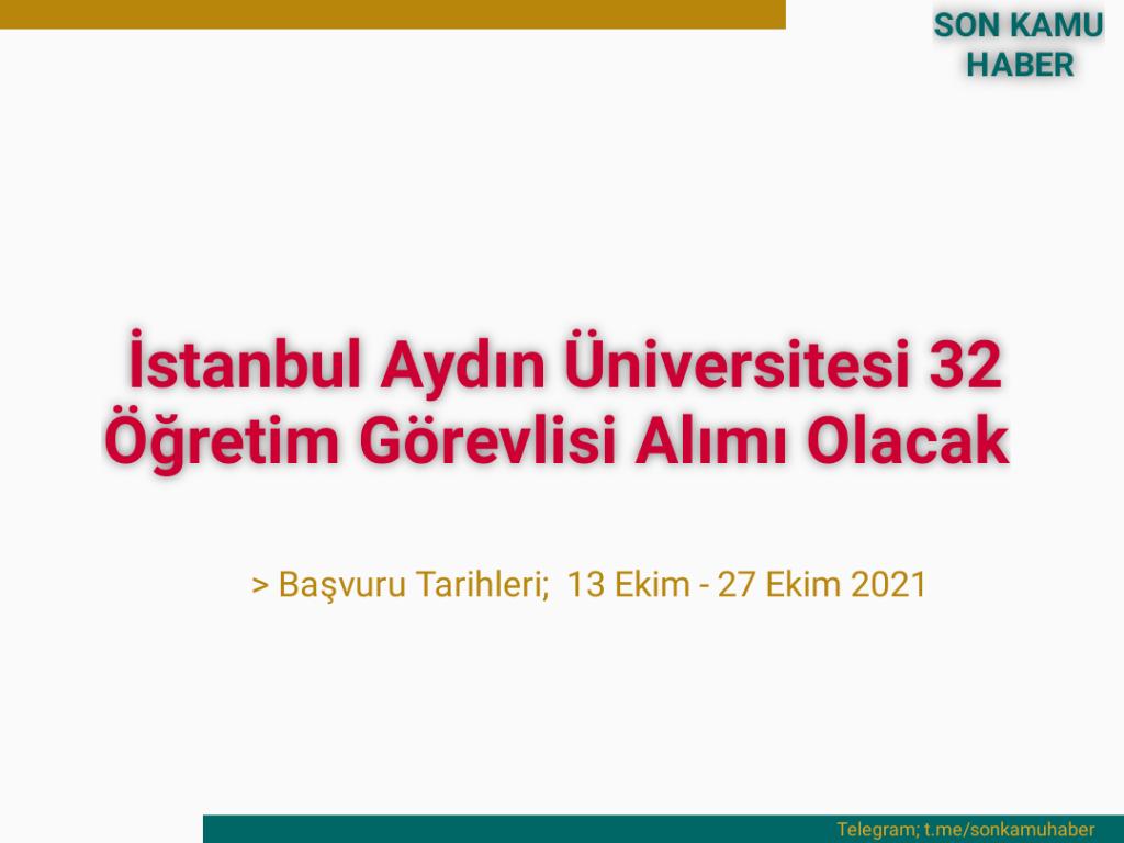 2021 İstanbul Aydın Üniversitesi 32 öğretim görevlisi alımı olacak