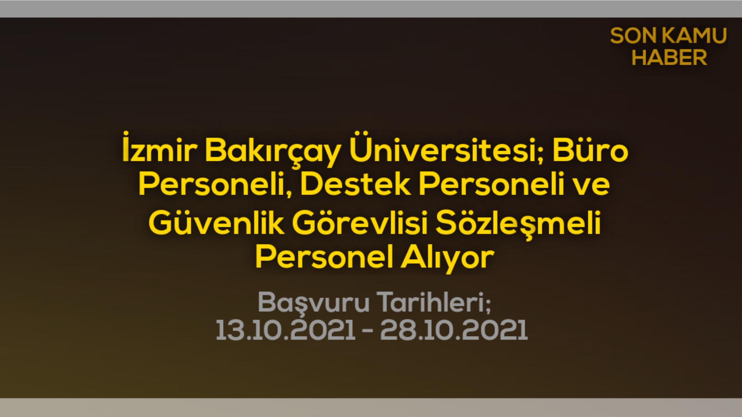 İzmir Bakırçay Üniversitesi; Büro Personeli, Destek Personeli ve Güvenlik Görevlisi Sözleşmeli Personel Alıyor