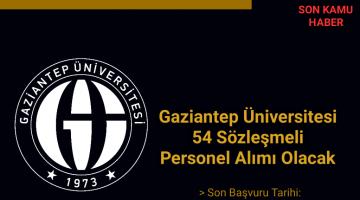 Gaziantep Üniversitesi 54 Sözleşmeli Personel Alımı Olacak