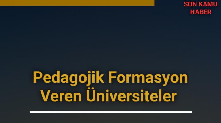 2021-2022 Pedagojik Formasyon Veren Üniversiteler
