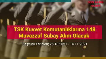 TSK Kuvvet Komutanlıklarına 148 Muvazzaf Subay Alım Olacak 2021