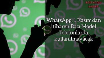WhatsApp, 1 Kasım'dan İtibaren Bazı Model Telefonlarda Kullanılamayacak